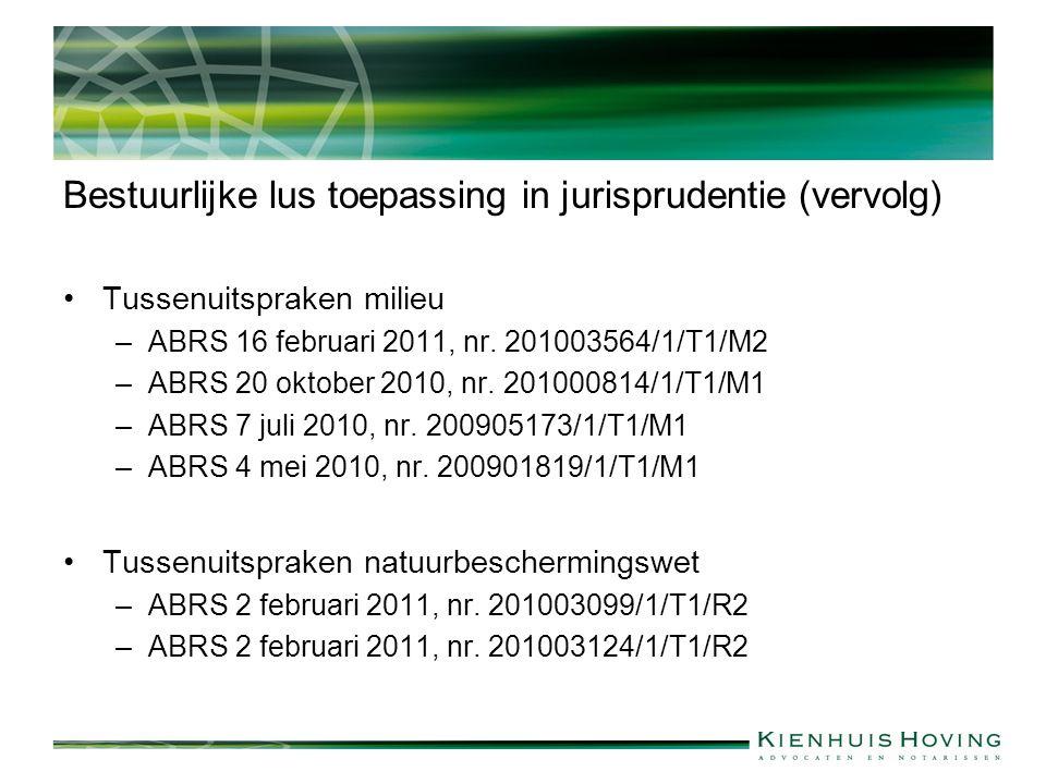 Bestuurlijke lus toepassing in jurisprudentie (vervolg) Tussenuitspraken milieu –ABRS 16 februari 2011, nr.