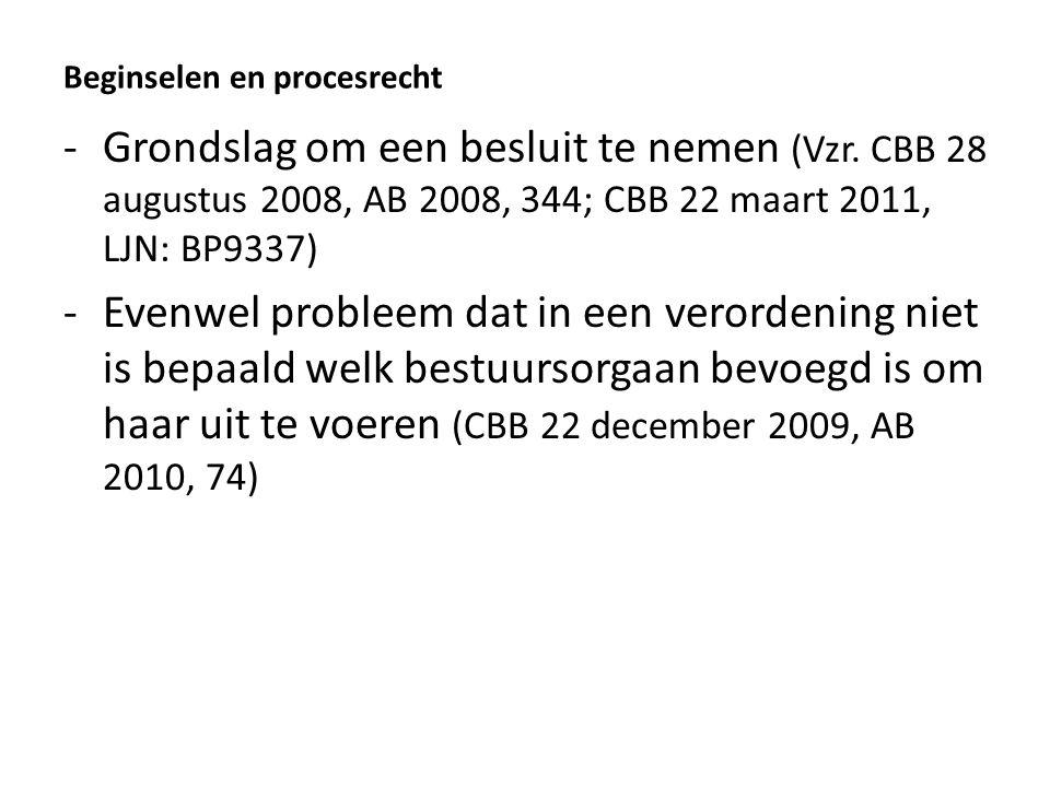 Beginselen en procesrecht -Grondslag om een besluit te nemen (Vzr. CBB 28 augustus 2008, AB 2008, 344; CBB 22 maart 2011, LJN: BP9337) -Evenwel proble