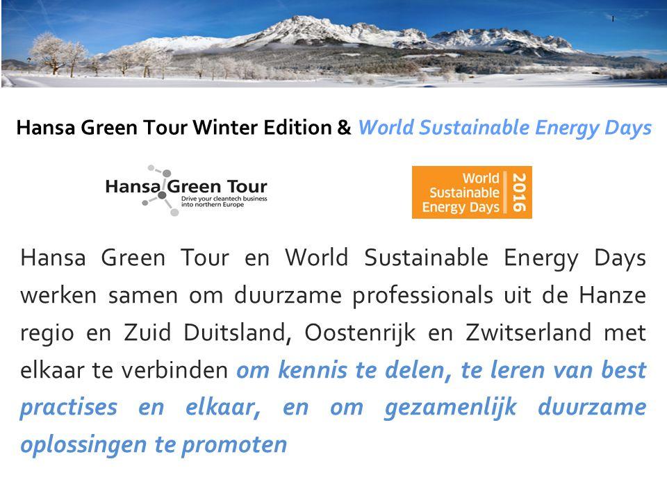Hansa Green Tour Winter Edition & World Sustainable Energy Days Hansa Green Tour en World Sustainable Energy Days werken samen om duurzame professionals uit de Hanze regio en Zuid Duitsland, Oostenrijk en Zwitserland met elkaar te verbinden om kennis te delen, te leren van best practises en elkaar, en om gezamenlijk duurzame oplossingen te promoten
