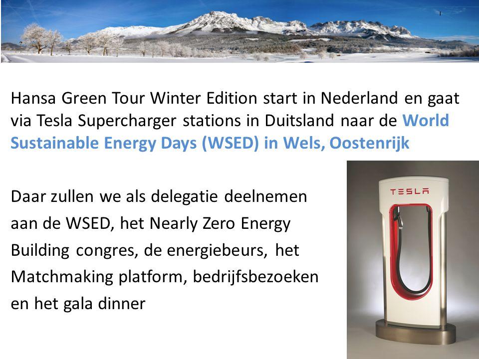 Hansa Green Tour Winter Edition start in Nederland en gaat via Tesla Supercharger stations in Duitsland naar de World Sustainable Energy Days (WSED) in Wels, Oostenrijk Daar zullen we als delegatie deelnemen aan de WSED, het Nearly Zero Energy Building congres, de energiebeurs, het Matchmaking platform, bedrijfsbezoeken en het gala dinner
