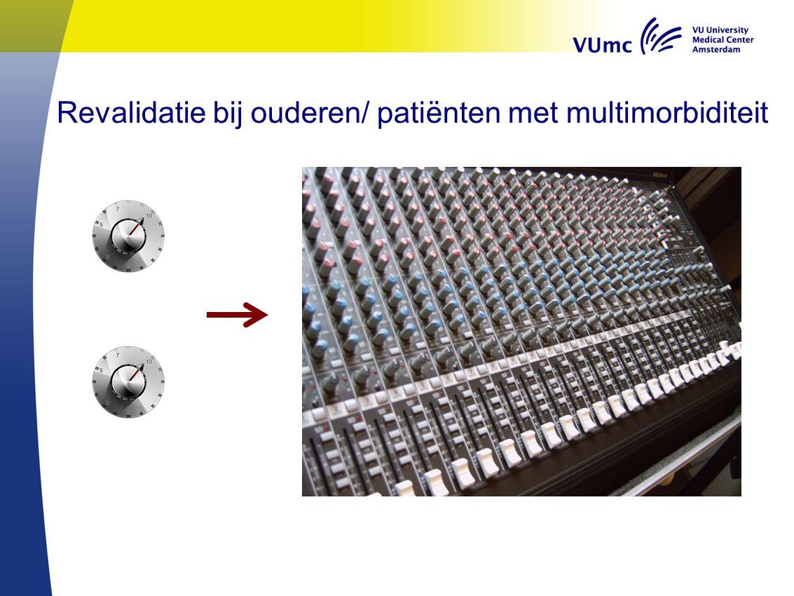 Revalidatie bij ouderen/ patiënten met multimorbiditeit