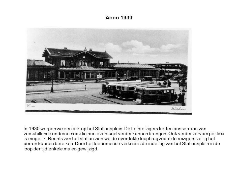 Anno 1930 In 1930 werpen we een blik op het Stationsplein.