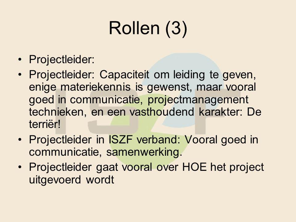 Rollen (3) Projectleider: Projectleider: Capaciteit om leiding te geven, enige materiekennis is gewenst, maar vooral goed in communicatie, projectmanagement technieken, en een vasthoudend karakter: De terriër.