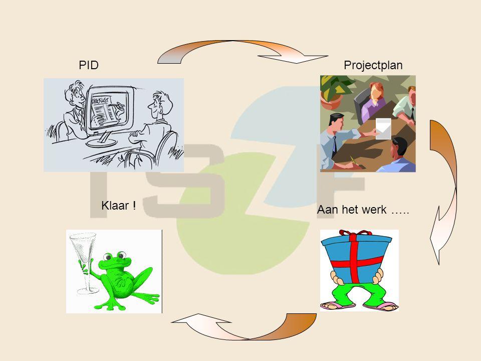 PIDProjectplan Aan het werk ….. Klaar !