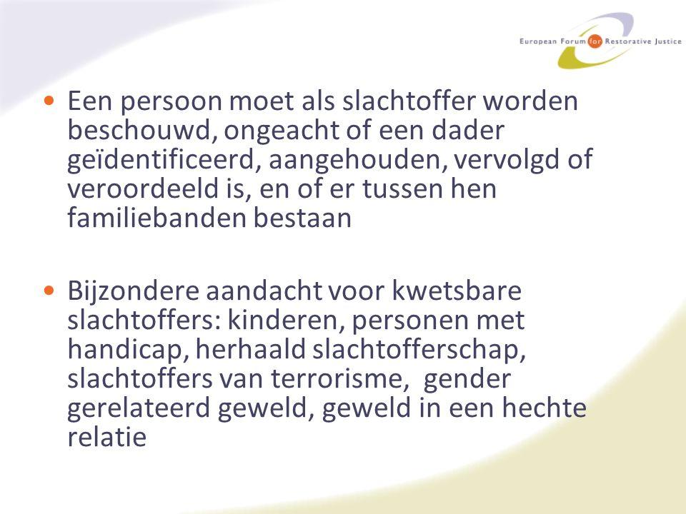 Een persoon moet als slachtoffer worden beschouwd, ongeacht of een dader geïdentificeerd, aangehouden, vervolgd of veroordeeld is, en of er tussen hen