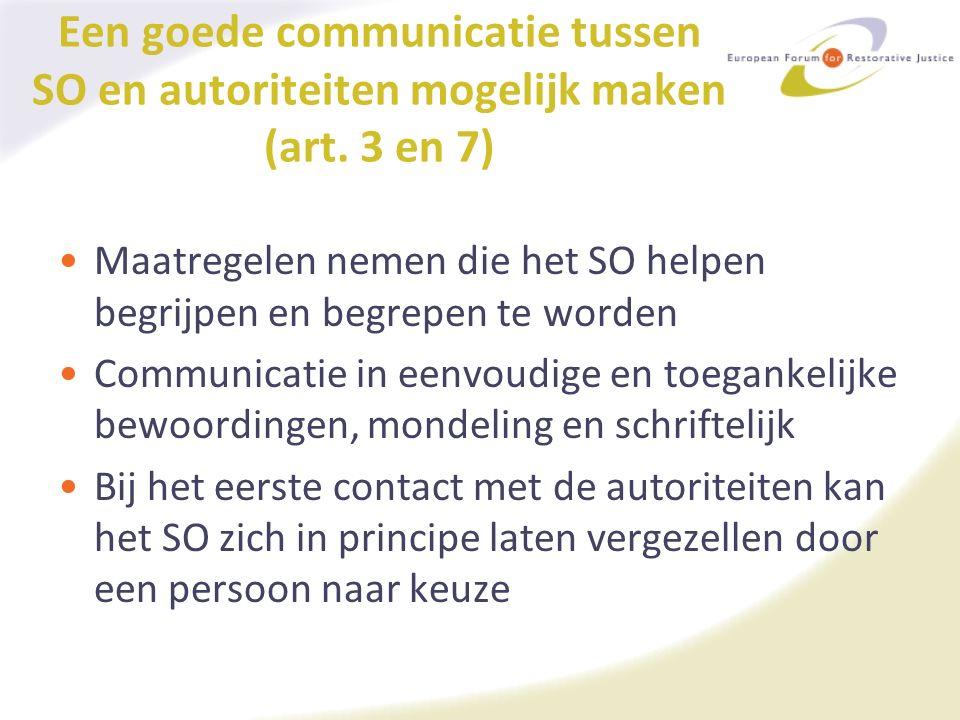 Een goede communicatie tussen SO en autoriteiten mogelijk maken (art. 3 en 7) Maatregelen nemen die het SO helpen begrijpen en begrepen te worden Comm
