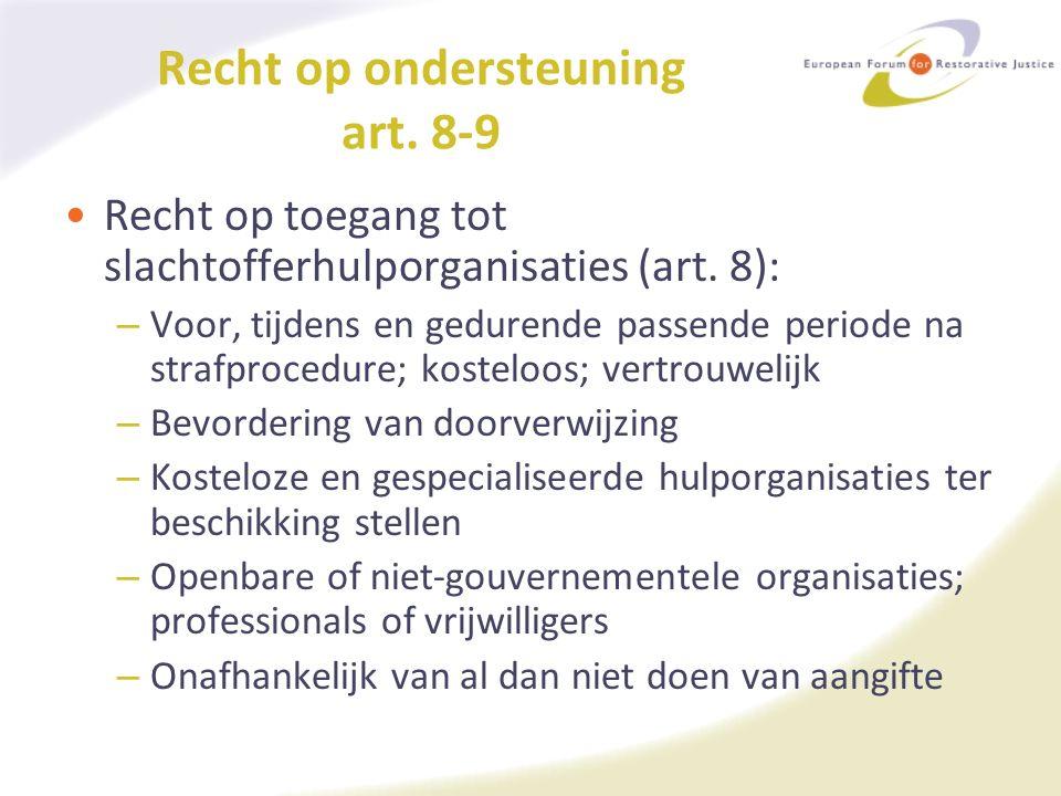 Recht op ondersteuning art. 8-9 Recht op toegang tot slachtofferhulporganisaties (art.