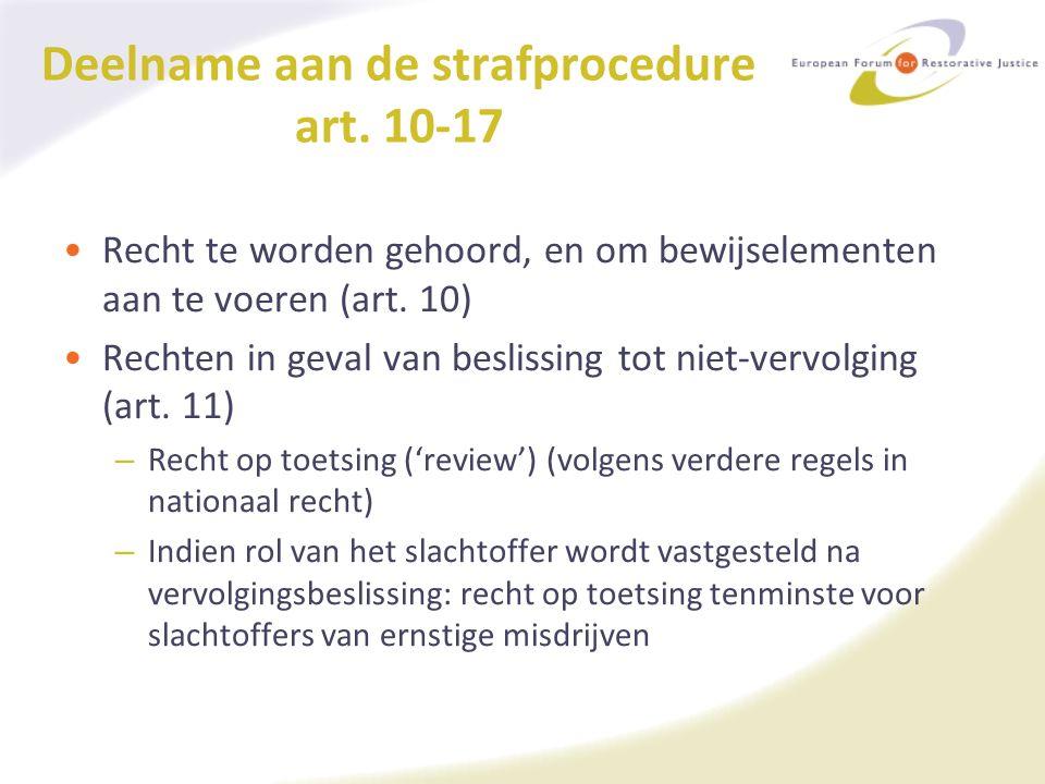Deelname aan de strafprocedure art. 10-17 Recht te worden gehoord, en om bewijselementen aan te voeren (art. 10) Rechten in geval van beslissing tot n