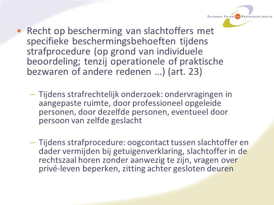 Recht op bescherming van slachtoffers met specifieke beschermingsbehoeften tijdens strafprocedure (op grond van individuele beoordeling; tenzij operationele of praktische bezwaren of andere redenen …) (art.