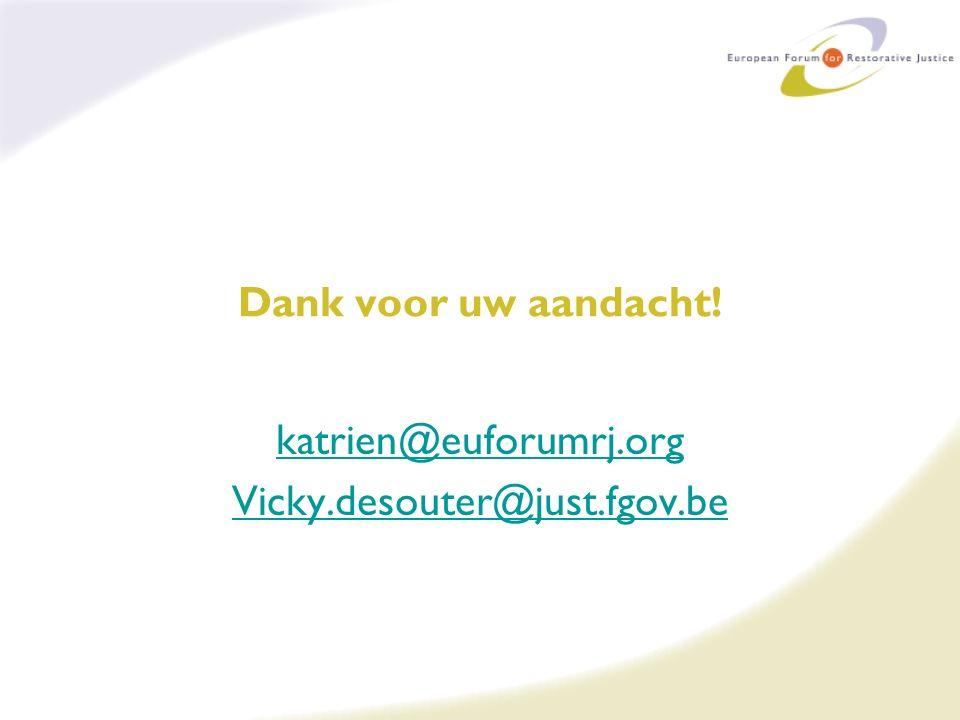 Dank voor uw aandacht! katrien@euforumrj.org Vicky.desouter@just.fgov.be