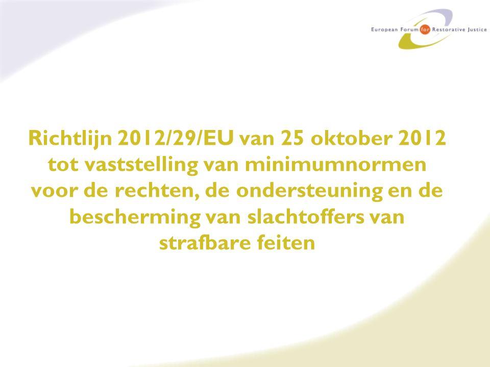 Richtlijn 2012/29/EU van 25 oktober 2012 tot vaststelling van minimumnormen voor de rechten, de ondersteuning en de bescherming van slachtoffers van strafbare feiten