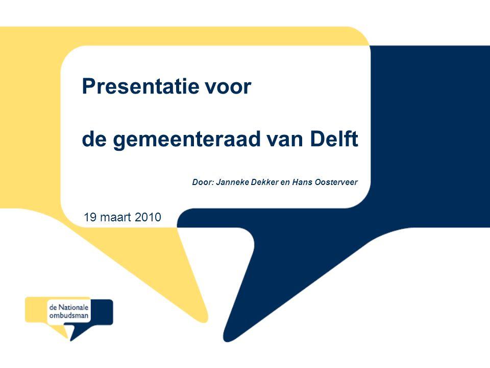 Presentatie voor de gemeenteraad van Delft Door: Janneke Dekker en Hans Oosterveer 19 maart 2010