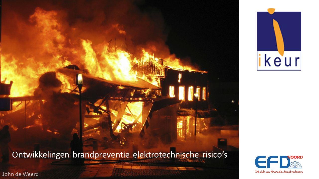 Ontwikkelingen brandpreventie elektrotechnische risico's John de Weerd