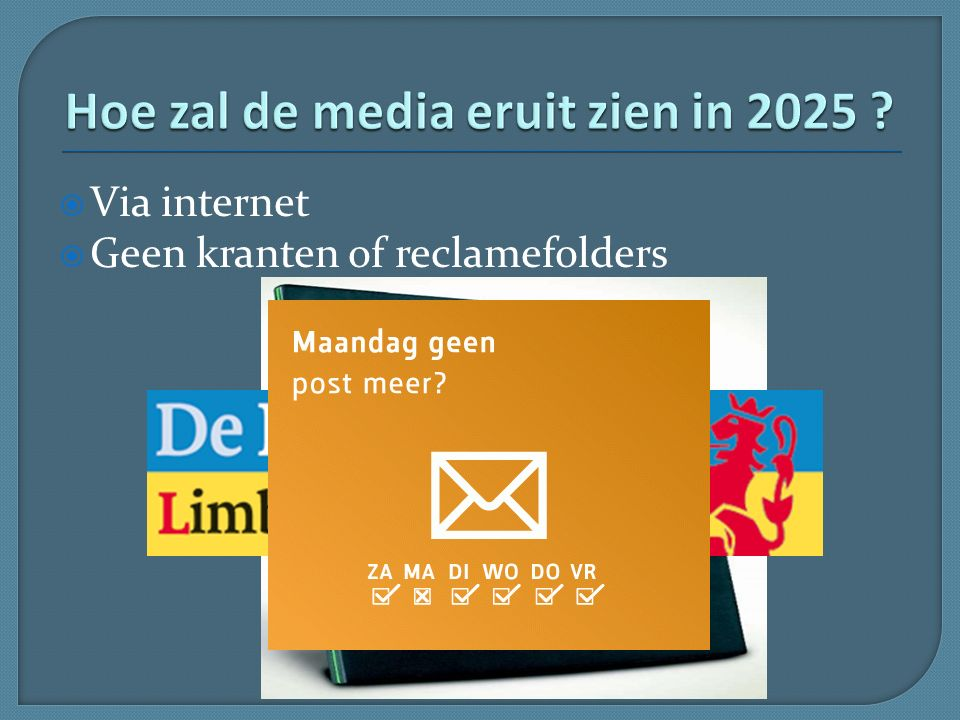  Via internet  Geen kranten of reclamefolders