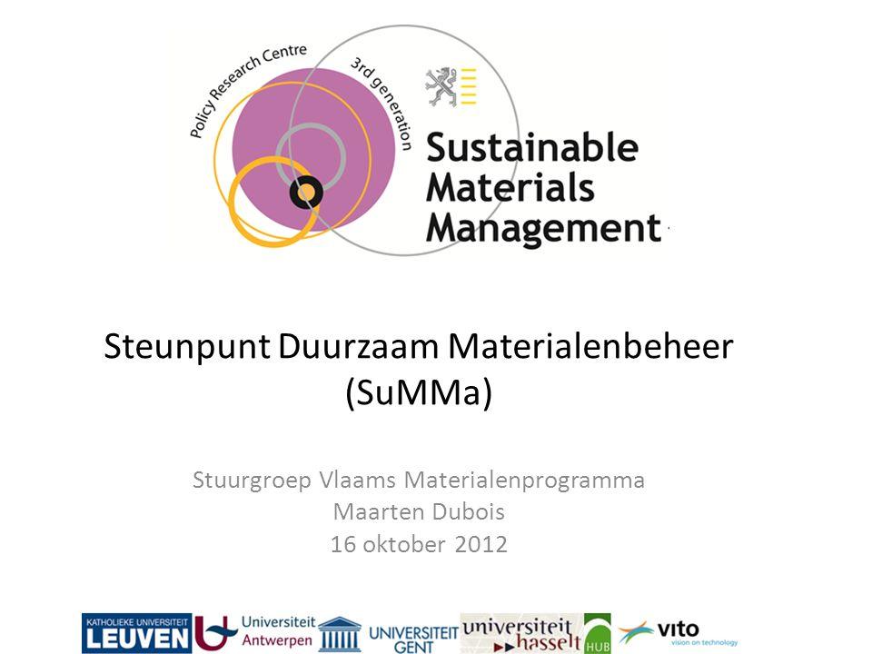 Steunpunt Duurzaam Materialenbeheer (SuMMa) Stuurgroep Vlaams Materialenprogramma Maarten Dubois 16 oktober 2012