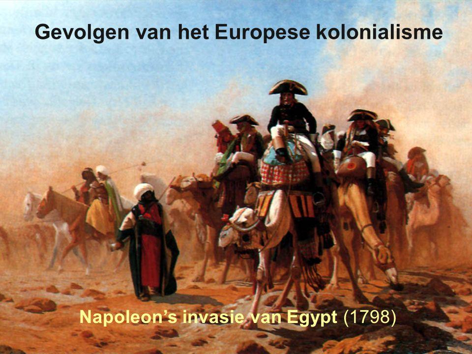 Imperialisme 12 Gevolgen van het Europese kolonialisme Napoleon's invasie van Egypt (1798)