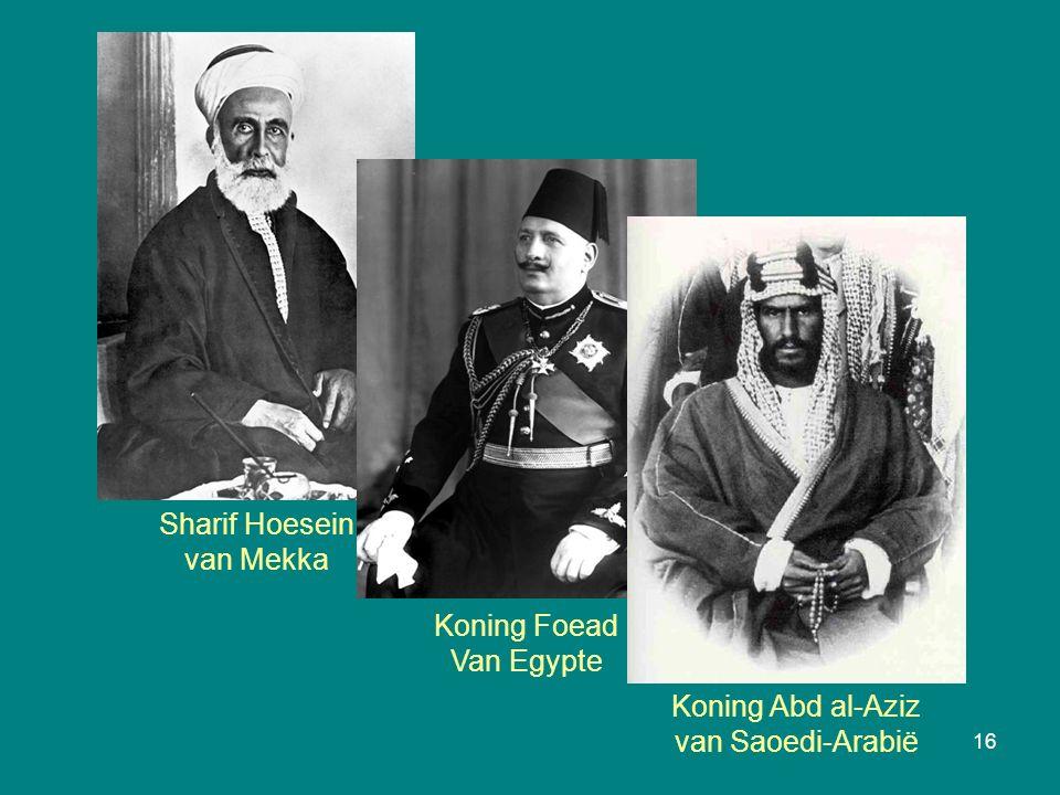 16 Sharif Hoesein van Mekka Koning Foead Van Egypte Koning Abd al-Aziz van Saoedi-Arabië