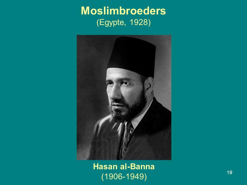 Moslimbroeders (Egypte, 1928) 19 Hasan al-Banna (1906-1949)
