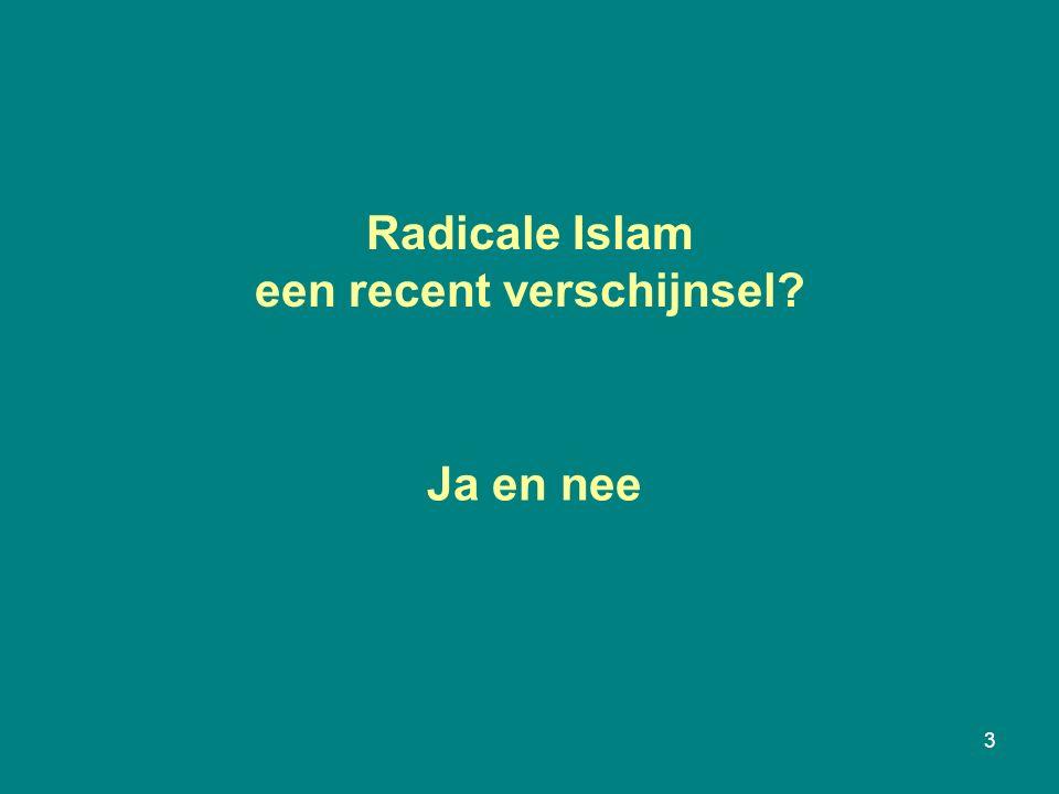 Radicale Islam een recent verschijnsel 3 Ja en nee