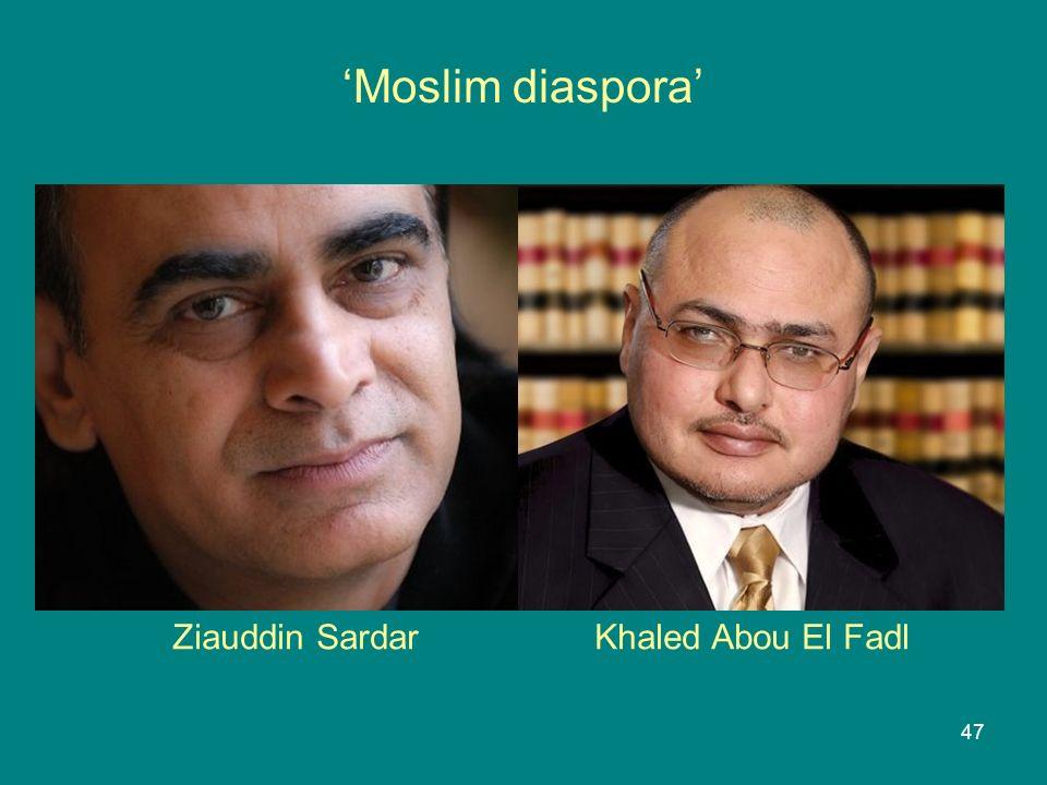 47 Ziauddin Sardar Khaled Abou El Fadl 'Moslim diaspora'