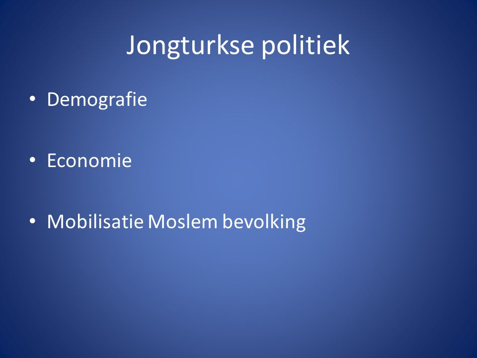 Jongturkse politiek Demografie Economie Mobilisatie Moslem bevolking