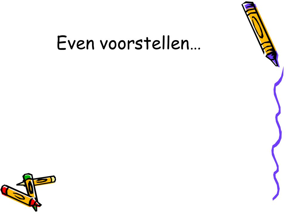 Even voorstellen…