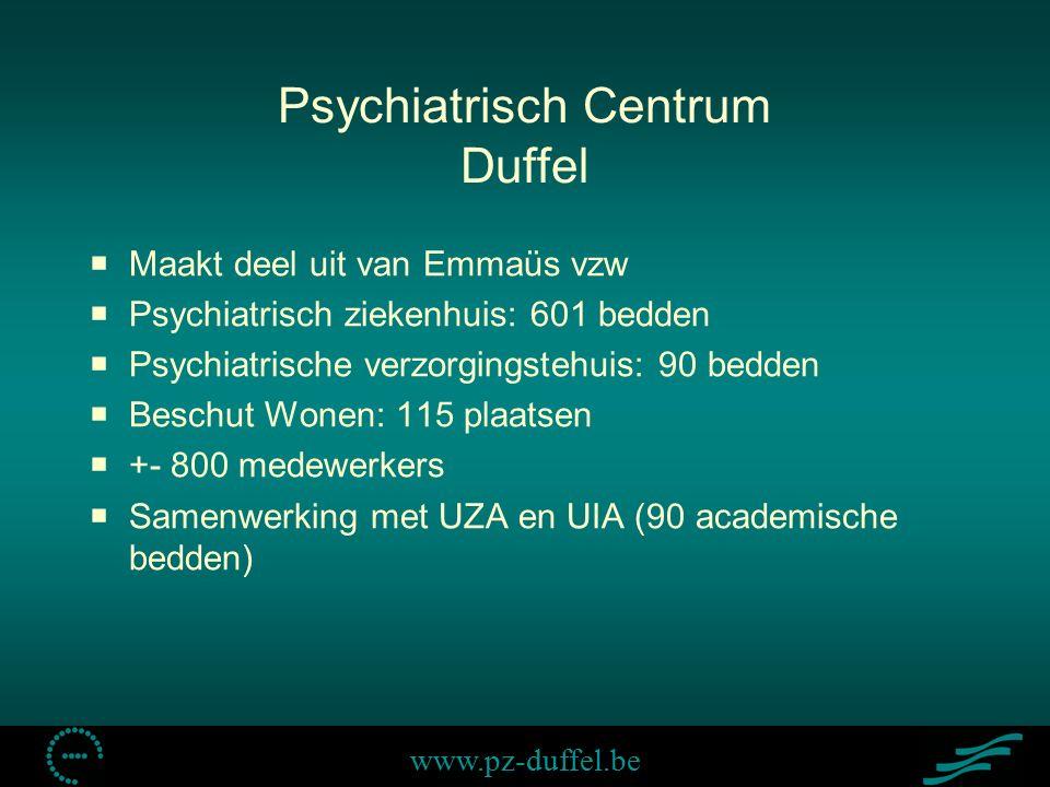 www.pz-duffel.be Psychiatrisch Centrum Duffel  Maakt deel uit van Emmaüs vzw  Psychiatrisch ziekenhuis: 601 bedden  Psychiatrische verzorgingstehuis: 90 bedden  Beschut Wonen: 115 plaatsen  +- 800 medewerkers  Samenwerking met UZA en UIA (90 academische bedden)