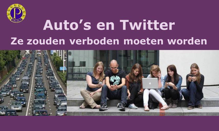 Auto's en Twitter Ze zouden verboden moeten worden