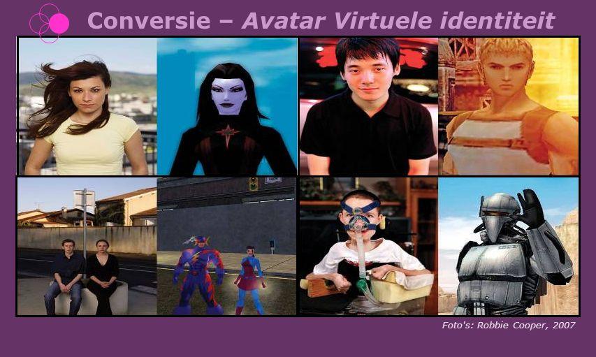 Conversie – Avatar Virtuele identiteit Foto's: Robbie Cooper, 2007