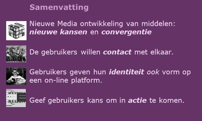 Samenvatting Nieuwe Media ontwikkeling van middelen: nieuwe kansen en convergentie De gebruikers willen contact met elkaar.