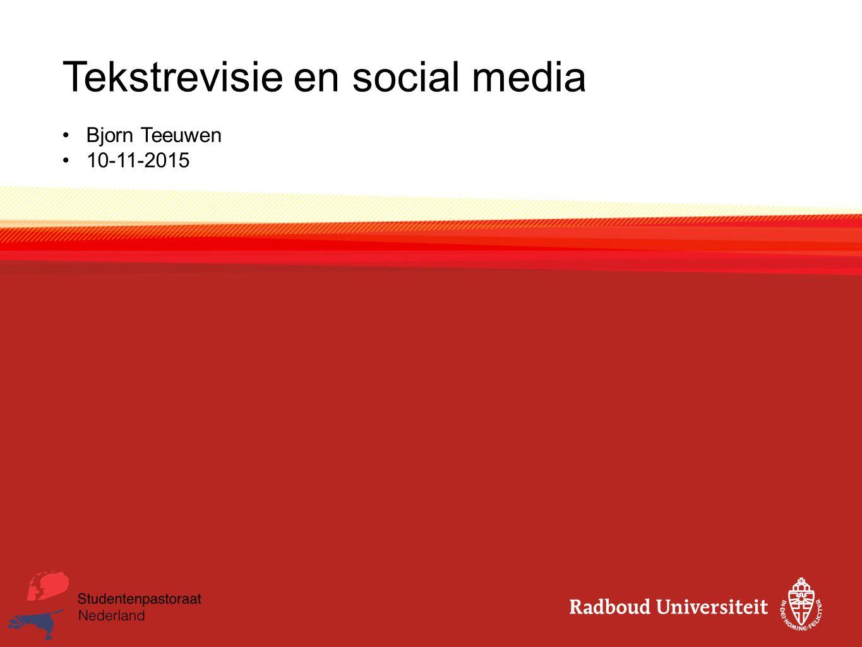 Agenda Inleiding (5 minuten) Tekstrevisie (20 minuten) Social media (60 minuten) Vragen (5 minuten)