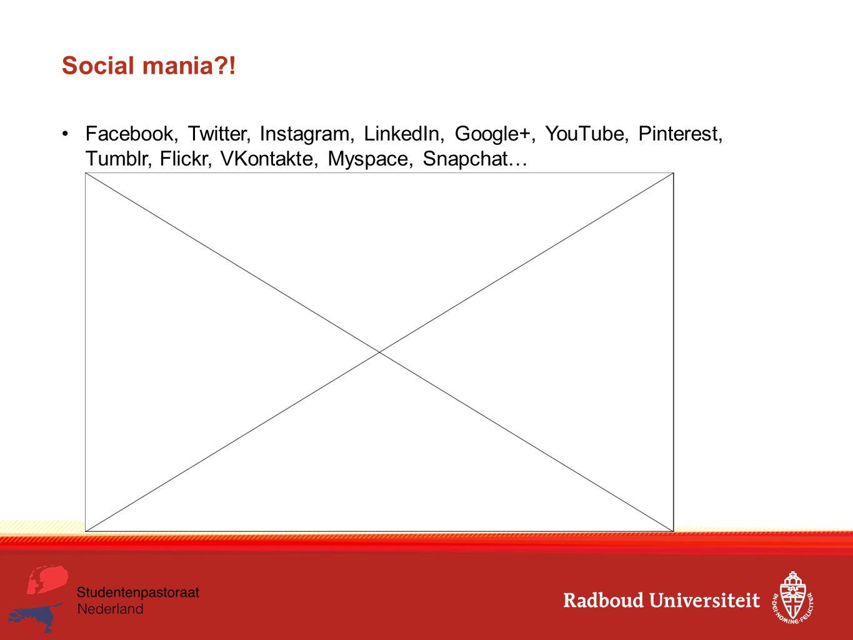 Social mania?! Facebook, Twitter, Instagram, LinkedIn, Google+, YouTube, Pinterest, Tumblr, Flickr, VKontakte, Myspace, Snapchat…