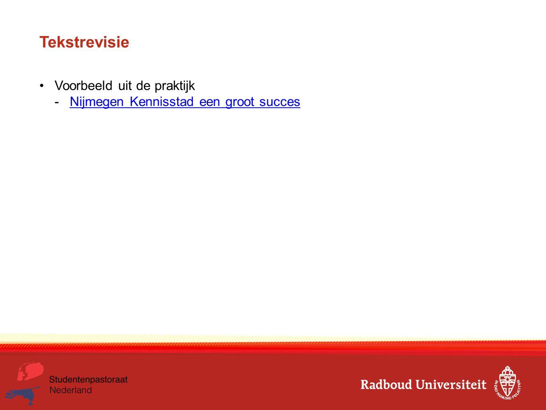 Tekstrevisie Voorbeeld uit de praktijk -Nijmegen Kennisstad een groot succesNijmegen Kennisstad een groot succes