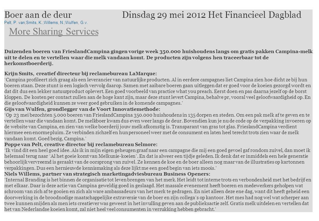 Boer aan de deurDinsdag 29 mei 2012 Het Financieel Dagblad Pelt, P. van;Smits, K.;Willems, N.;Wulfen, G.v. More Sharing Services Duizenden boeren van