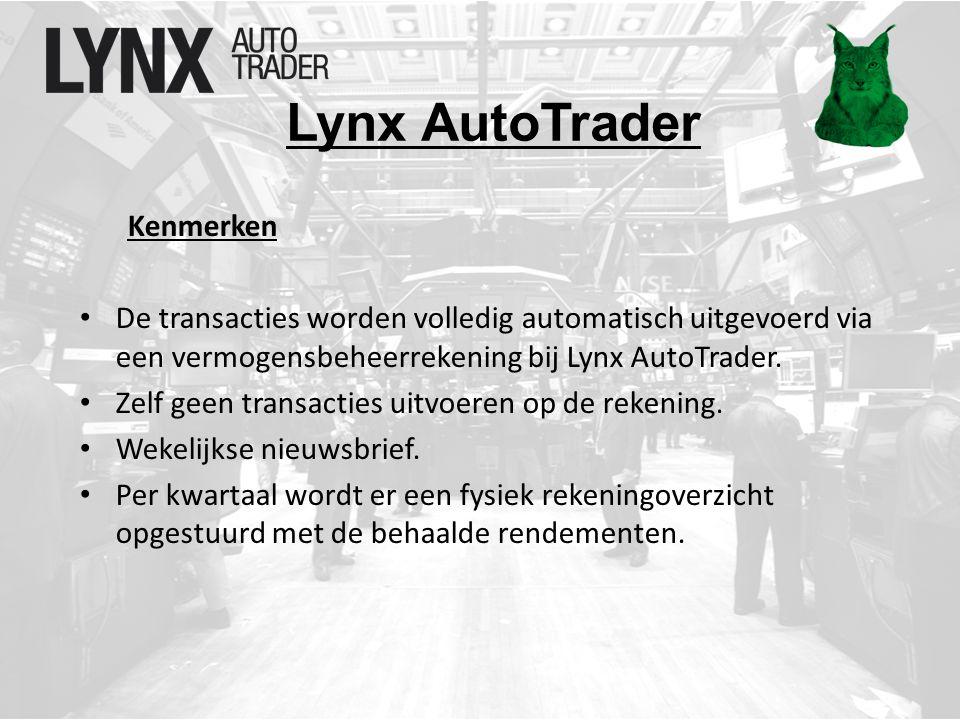 Lynx AutoTrader Kenmerken De transacties worden volledig automatisch uitgevoerd via een vermogensbeheerrekening bij Lynx AutoTrader.