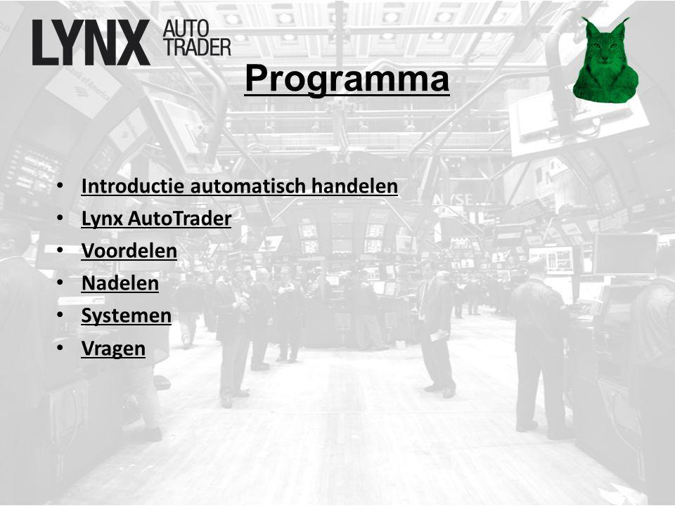 Programma Introductie automatisch handelen Lynx AutoTrader Voordelen Nadelen Systemen Vragen