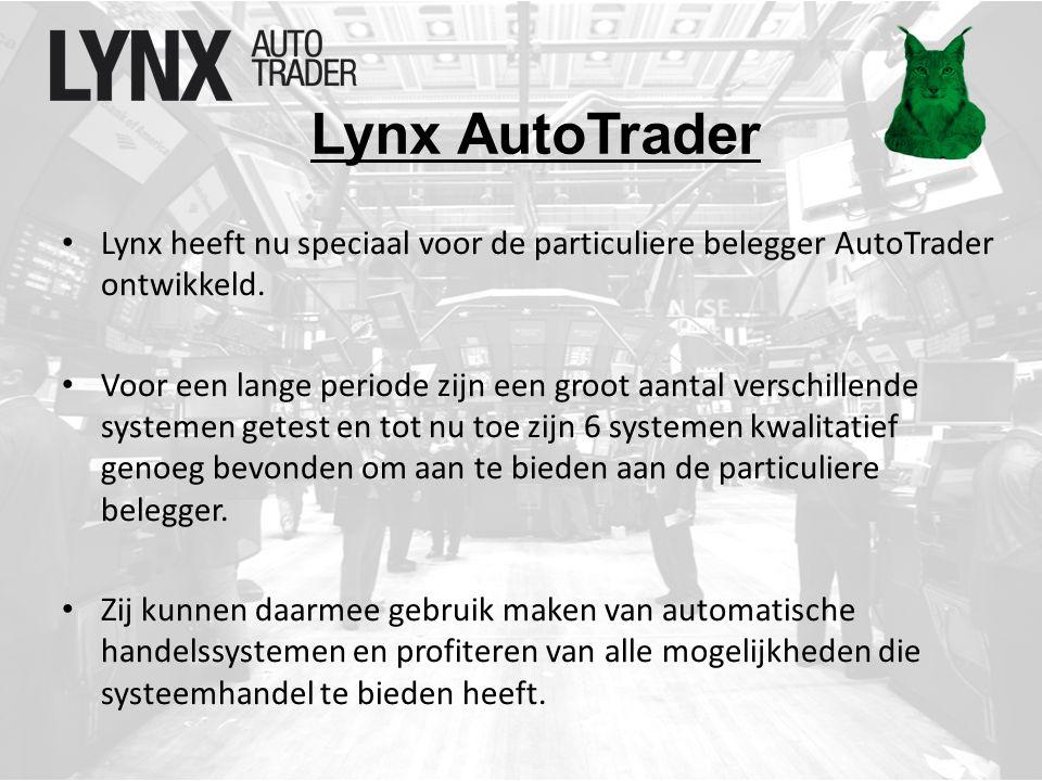 Lynx AutoTrader Lynx heeft nu speciaal voor de particuliere belegger AutoTrader ontwikkeld.