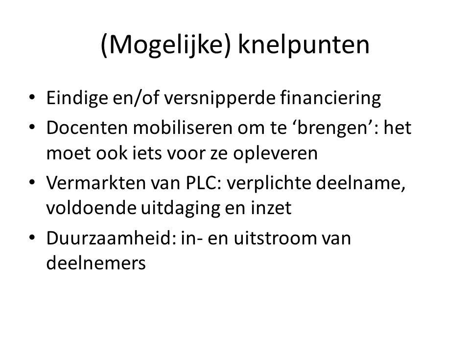 (Mogelijke) knelpunten Eindige en/of versnipperde financiering Docenten mobiliseren om te 'brengen': het moet ook iets voor ze opleveren Vermarkten van PLC: verplichte deelname, voldoende uitdaging en inzet Duurzaamheid: in- en uitstroom van deelnemers