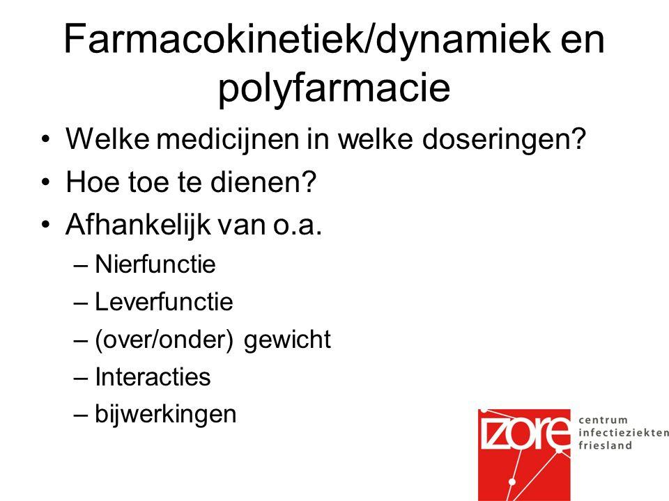 Farmacokinetiek/dynamiek en polyfarmacie Welke medicijnen in welke doseringen.