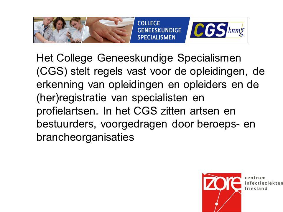 Het College Geneeskundige Specialismen (CGS) stelt regels vast voor de opleidingen, de erkenning van opleidingen en opleiders en de (her)registratie van specialisten en profielartsen.