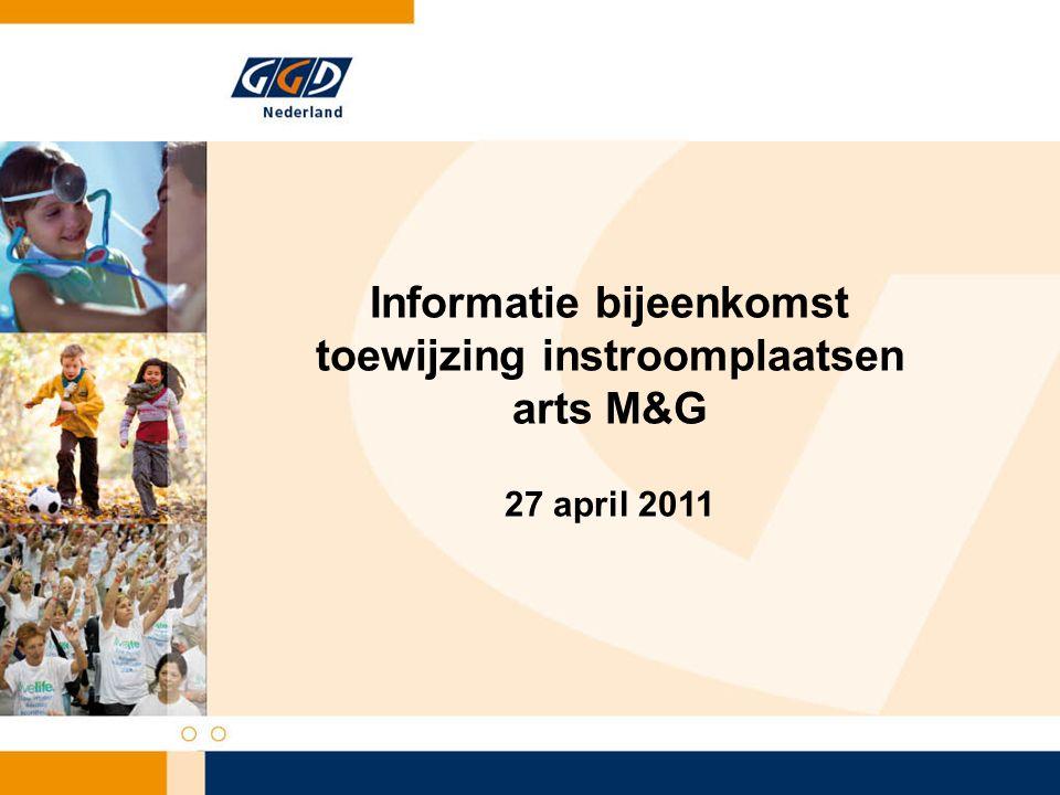 Informatie bijeenkomst toewijzing instroomplaatsen arts M&G 27 april 2011