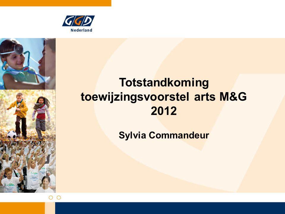 Totstandkoming toewijzingsvoorstel arts M&G 2012 Sylvia Commandeur