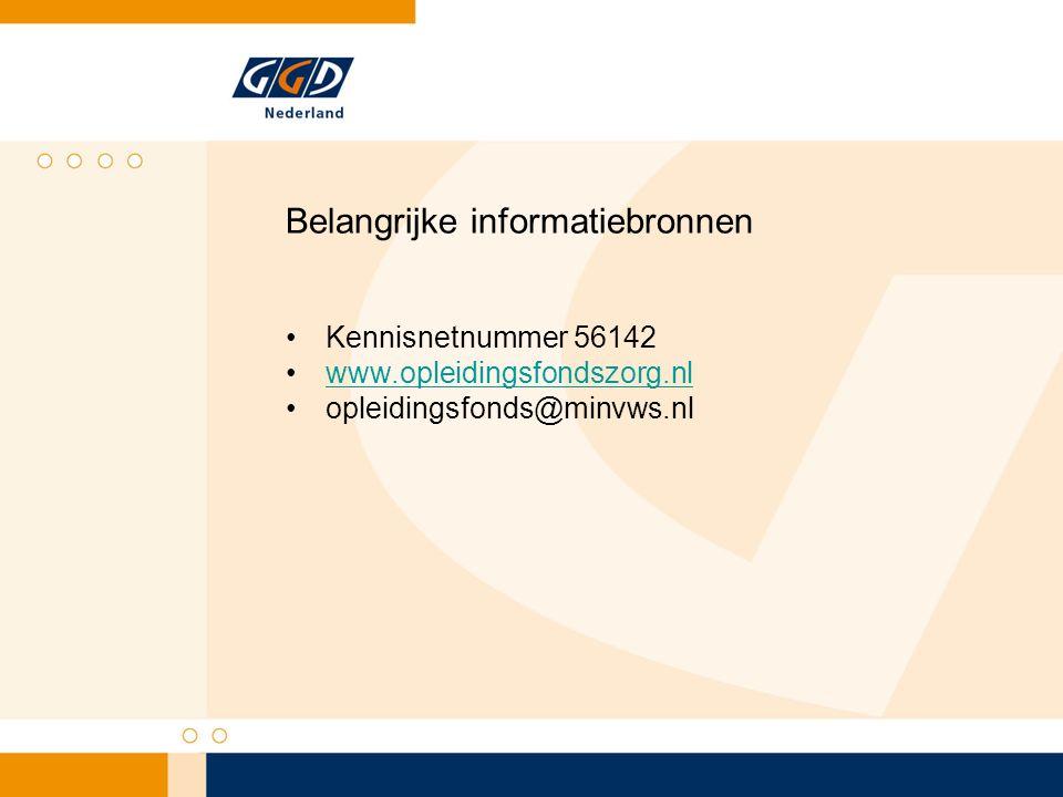 Belangrijke informatiebronnen Kennisnetnummer 56142 www.opleidingsfondszorg.nl opleidingsfonds@minvws.nl