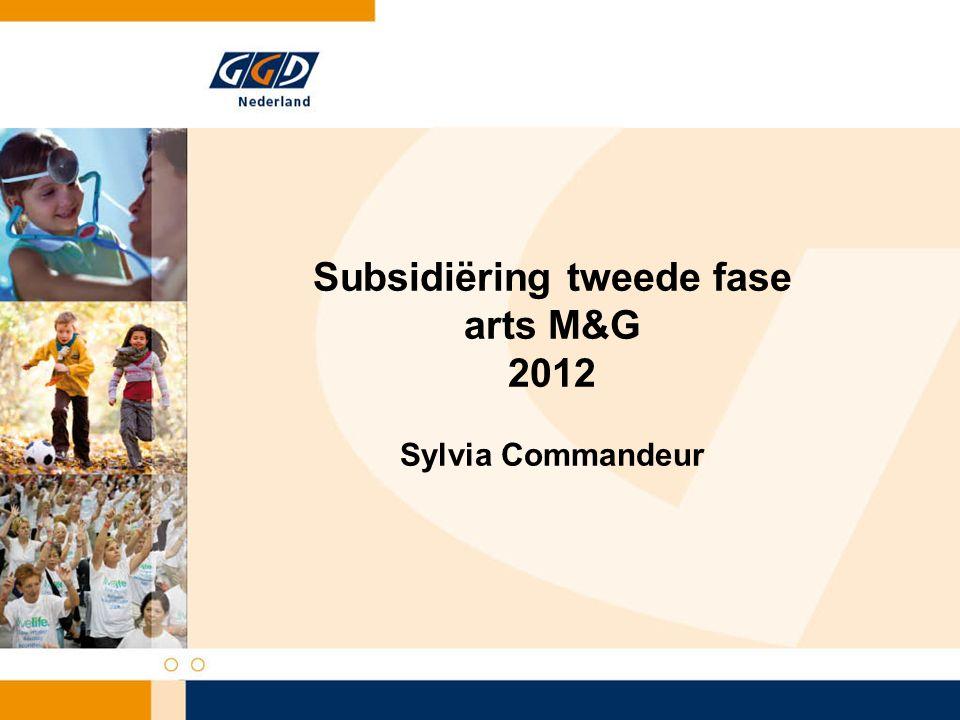 Subsidiëring tweede fase arts M&G 2012 Sylvia Commandeur