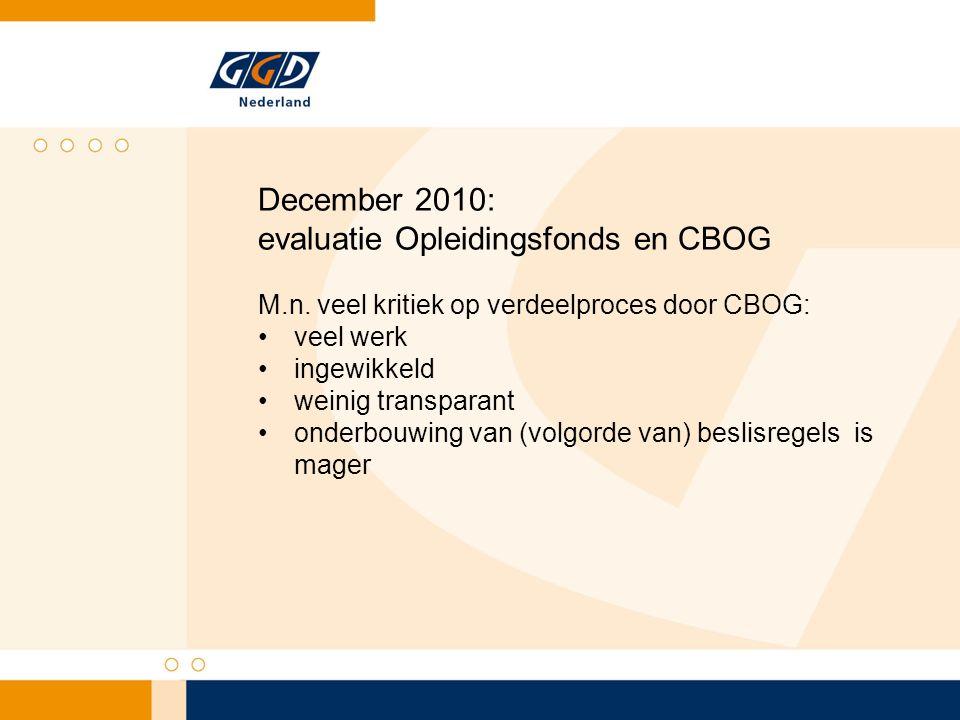Gevolgen van evaluatie: CBOG geen rol meer in toewijzing Verantwoordelijkheid bij veldpartijen Voor arts M&G bij GGD Nederland samen met ActiZ (voor jeugdartsen)