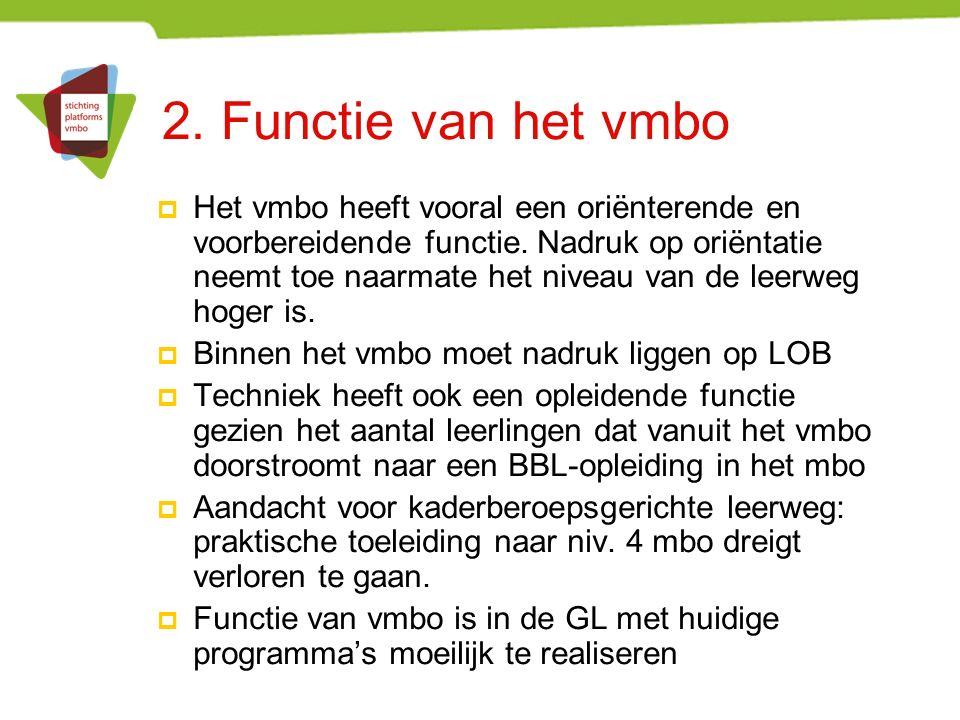 2. Functie van het vmbo  Het vmbo heeft vooral een oriënterende en voorbereidende functie.