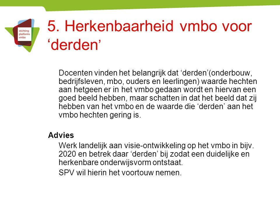 5. Herkenbaarheid vmbo voor 'derden ' Docenten vinden het belangrijk dat 'derden'(onderbouw, bedrijfsleven, mbo, ouders en leerlingen) waarde hechten