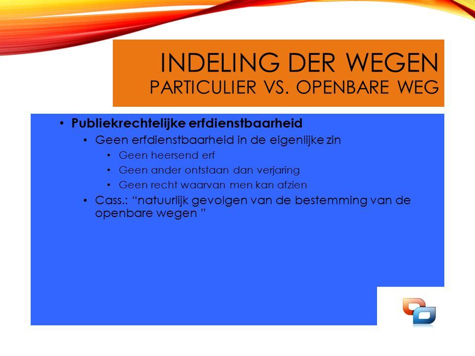 INDELING DER WEGEN PARTICULIER VS.