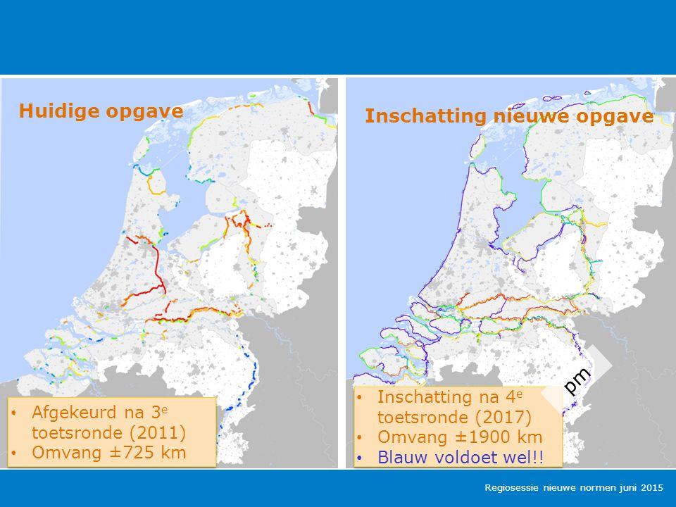 Huidige opgave Inschatting nieuwe opgave Afgekeurd na 3 e toetsronde (2011) Omvang ±725 km Afgekeurd na 3 e toetsronde (2011) Omvang ±725 km Inschatting na 4 e toetsronde (2017) Omvang ±1900 km Blauw voldoet wel!.