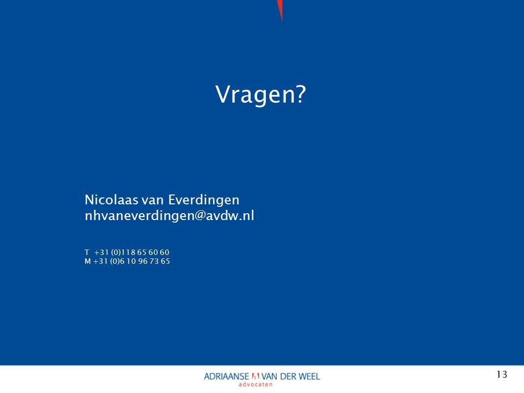 13 Vragen? Nicolaas van Everdingen nhvaneverdingen@avdw.nl T +31 (0)118 65 60 60 M +31 (0)6 10 96 73 65